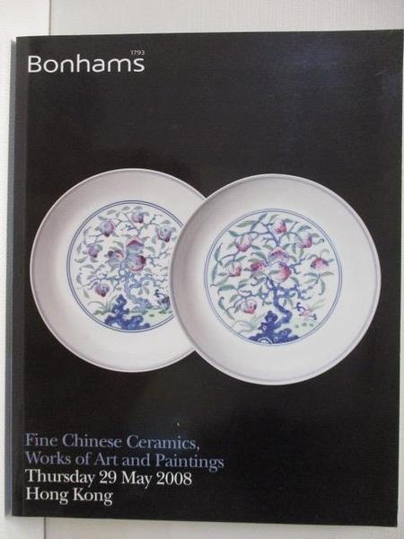【書寶二手書T6/收藏_FM9】Bonhams_Fine Chinese Ceramics…Paintings_2008/5/29