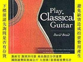 二手書博民逛書店Play罕見Classical GuitarY256260 Braid, David Transition V