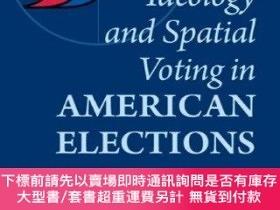 二手書博民逛書店Ideology罕見And Spatial Voting In American ElectionsY2551