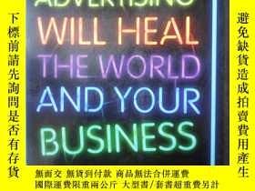 二手書博民逛書店How罕見AdvertisingWill Heal theWorld and Your Business(英文原版