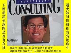 二手書博民逛書店Independent罕見ConsultingY462325 David Kintler ADAMS ISBN