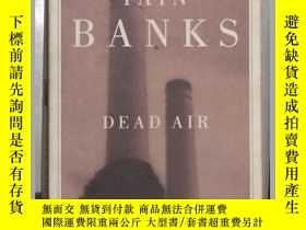 二手書博民逛書店英文原版罕見Dead Air by Iain Banks 著Y1