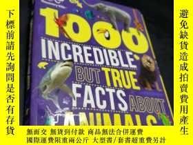 二手書博民逛書店1OOO罕見INCREDIBLE BUT TRUE FACTS ABOUT ANIMALSY436455 不