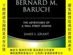 二手書博民逛書店Bernard罕見M. BaruchY255562 James L. Grant Wiley 出版1997