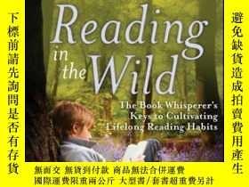 二手書博民逛書店Reading罕見in the Wild: The Book Whisperer s Keys to Cultiv