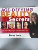 【書寶二手書T5/美容_HSS】Age-Defying Beauty Secrets_Diane Irons
