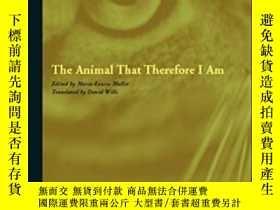 二手書博民逛書店The罕見Animal That Therefore I AmY256260 Jacques Derrida