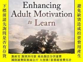 二手書博民逛書店Enhancing罕見Adult Motivation to Learn: A Comprehensive Gui