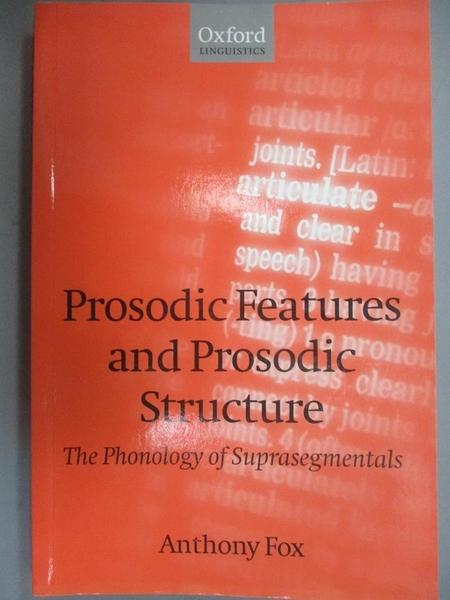 【書寶二手書T6/大學文學_WGE】Prosodic Features and Prosodic Structure
