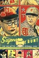二手書博民逛書店《Sayonara Home Run!: The Art of the Japanese Baseball Card》 R2Y ISBN:0811849457