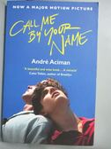 【書寶二手書T1/原文小說_NKA】Call Me by Your Name (Movie Tie-in)_Andre Aciman