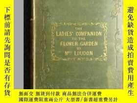 二手書博民逛書店1844年《女士花園園藝手冊》Ladies'罕見Companion to the Flower Garden by