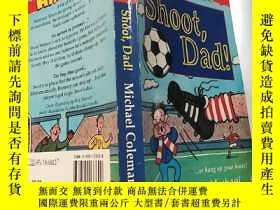 二手書博民逛書店shoot罕見dad:開槍打爸爸:Y200392