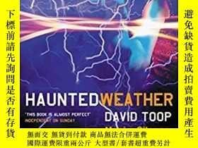 二手書博民逛書店Haunted罕見WeatherY364682 David Toop Five Star 出版2005