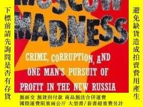 二手書博民逛書店Moscow罕見Madness: Crime, Corrupti