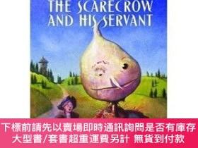 二手書博民逛書店罕見原版 The Scarecrow and His Servant[稻草人和他的仆人] [  Y454646