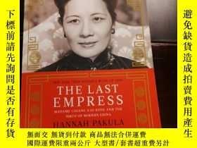 二手書博民逛書店THE罕見LAST EMPRESS HANNAH PAKULAY235516