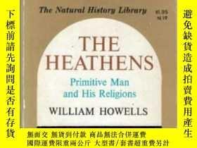 二手書博民逛書店B000F6NPIS罕見The Heathens, Primitive Man and His Religions