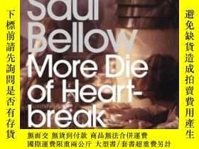 二手書博民逛書店More罕見Die Of Heartbreak-更多的人死於心碎Y436638 Saul Bellow Pen
