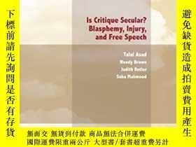 二手書博民逛書店Is罕見Critique Secular?Y307751 Talal Asad; Judith Butler;