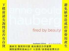 二手書博民逛書店Anne罕見Gould Hauberg: Fired By Be