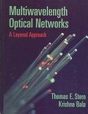 二手書博民逛書店 《Multiwavelength Optical Networks: A Layered Approach》 R2Y ISBN:020130967X│Prentice Hall