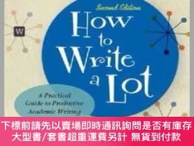 二手書博民逛書店罕見How to Write a Lot: A Practical Guide to Productive Aca