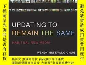 二手書博民逛書店Updating罕見To Remain The SameY256260 Wendy Hui Kyong Chu