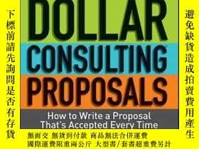 二手書博民逛書店Million罕見Dollar Consulting Proposals: How to Write a Prop