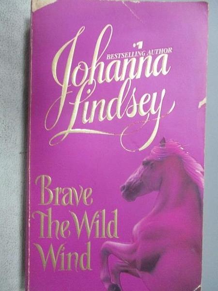 【書寶二手書T2/原文小說_CRZ】Brave The Wild Wind_Johanna Lindsey