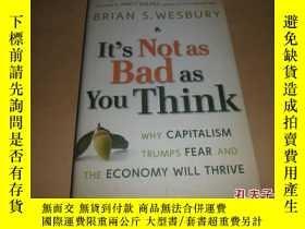 二手書博民逛書店It s罕見Not as Bad as You Think(精裝英文原版)Y6910 Brian S. Wes
