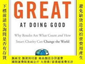 二手書博民逛書店How罕見To Be Great At Doing Good: Why Results Are What Coun