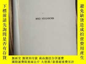二手書博民逛書店民國英文舊書罕見~ bird neighbors(鳥的鄰居) 英