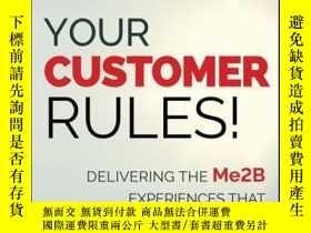 二手書博民逛書店Your罕見Customer Rules!: Delivering the Me2B Experiences Th