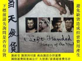 二手書博民逛書店A罕見Left-handed History of the Wo