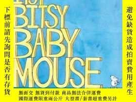 二手書博民逛書店Itsy-Bitsy罕見Baby MouseY362136 Photo courtesy of... Simo