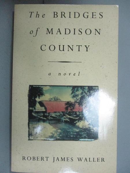 【書寶二手書T5/原文小說_ORF】Bridges of Madison Coutry(愛迪遜之橋)_Robert Ja