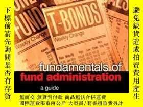 二手書博民逛書店Fundamentals罕見Of Fund Administration: A Guide (elsevier F