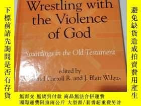 二手書博民逛書店Wrestling罕見with the Violence of