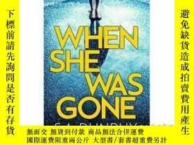 二手書博民逛書店When罕見She Was Gone-她不在的時候Y465786 S a Dunphy Hachette Ir