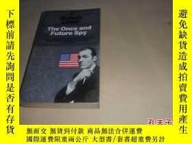 二手書博民逛書店The罕見Once and Future Spy【曾經和未來的間