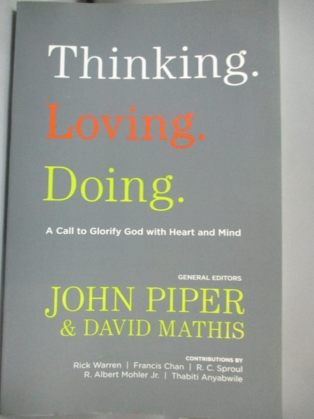 【書寶二手書T7/宗教_NJQ】Thinking. Loving. Doing._Piper, John (EDT)/