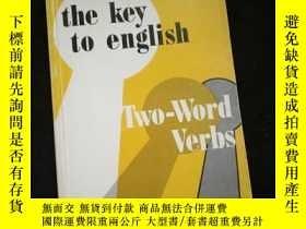 二手書博民逛書店the罕見key to english Two-Word Verbs (英文)Y16149