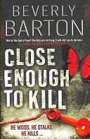 二手書博民逛書店《Close Enough to Kill》 R2Y ISBN: