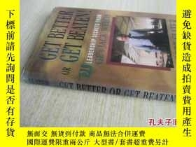 二手書博民逛書店英文原版罕見Get Better or Get Beaten!: 31 Leadership Secrets fr