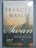 【書寶二手書T2/原文小說_NSW】Swan-A Novel_Mayes, Frances