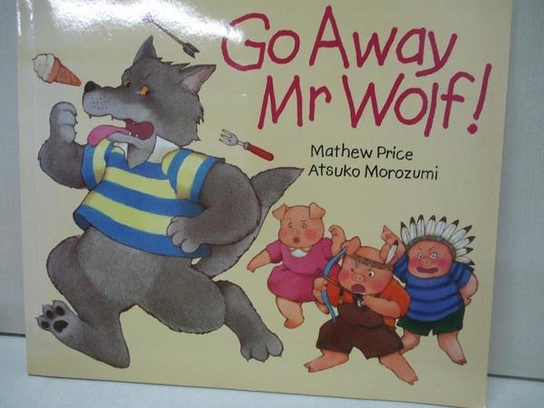 【書寶二手書T8/少年童書_DUH】Go Away Mr.Wolf_Mathew Price