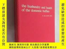二手書博民逛書店外文書罕見THE HUSBANDRY AND HEALTH OF THE DOMESTIC BUFFALO 共99