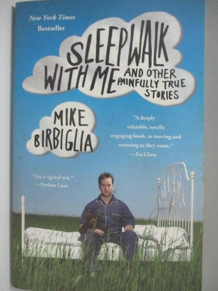 【書寶二手書T1/原文小說_DLC】Sleepwalk With Me-And Other Painful..._Birbiglia