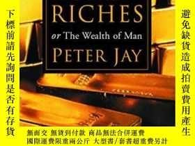 二手書博民逛書店Road罕見To Riches:or The Wealth Of ManY255562 Jay,peter O